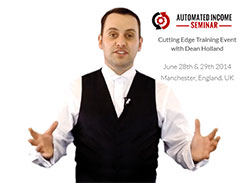 Automated Income Seminar Live Training Event with Dean Holland